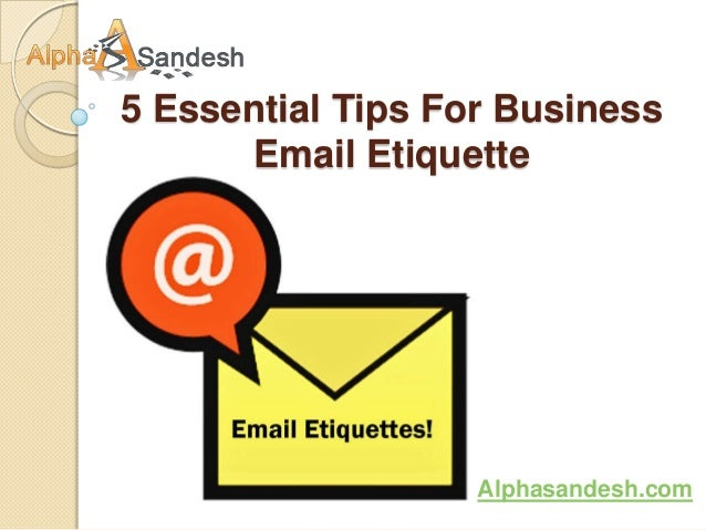 5 Essential Tips For Business       Email Etiquette                   Alphasandesh.com