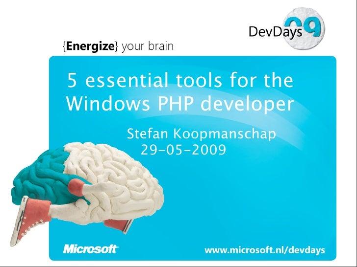 5 essential tools for the     Windows PHP developer                     Stefan Koopmanschap                       29-05-20...