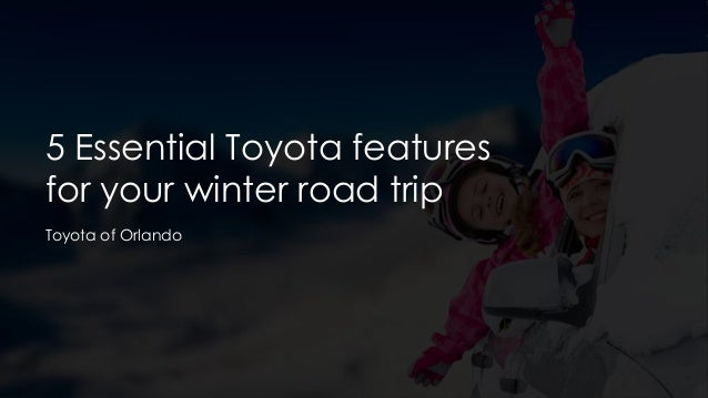 5 Essential Toyota features for your winter road trip Toyota of Orlando