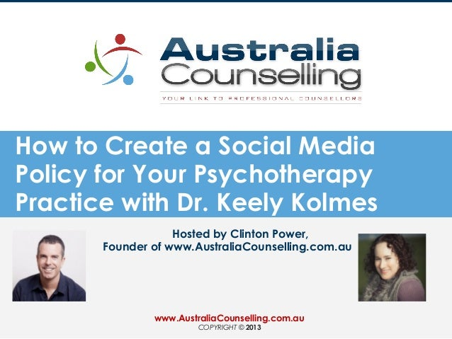 How to Create a Social MediaPolicy for Your PsychotherapyPractice with Dr. Keely KolmesHosted by Clinton Power,Founder of ...