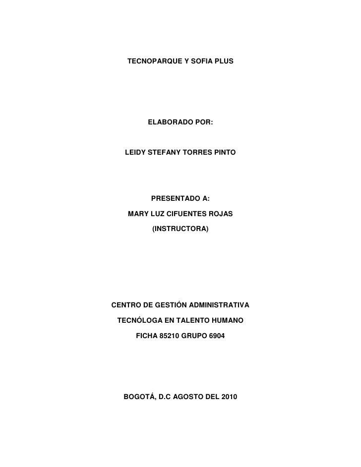 TECNOPARQUE Y SOFIA PLUS<br />ELABORADO POR:<br />LEIDY STEFANY TORRES PINTO<br />PRESENTADO A:<br />MARY LUZ CIFUENTES RO...