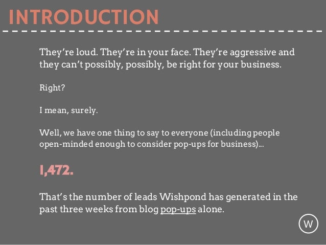 They're loud. They're in your face. They're aggressive and they can't possibly, possibly, be right for your business. Righ...