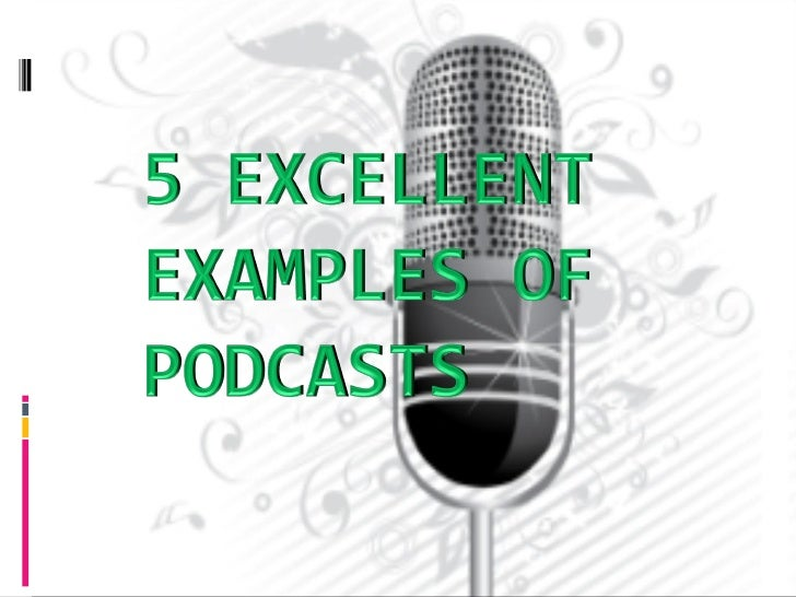 5 excellent examples of podcasts for Podcast template script
