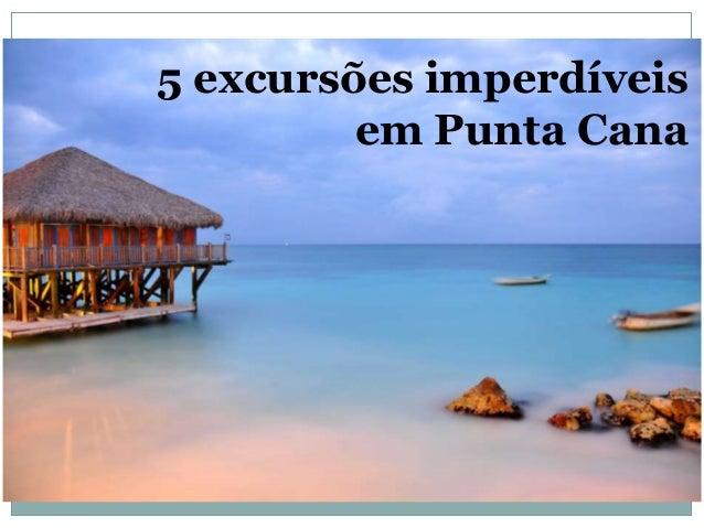 5 excursões imperdíveis em Punta Cana