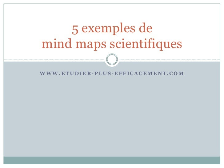 5 exemples demind maps scientifiquesWWW.ETUDIER-PLUS-EFFICACEMENT.COM