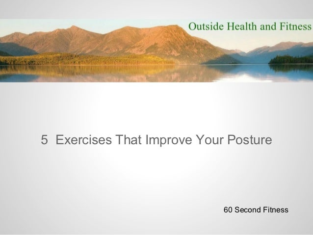 5 Exercises That Improve Your Posture                             60 Second Fitness