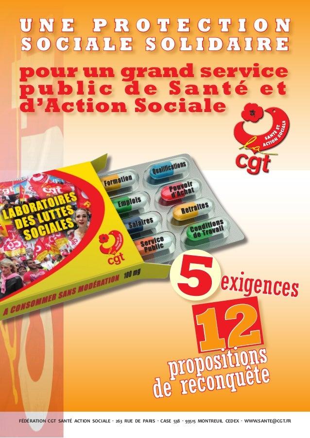 5exigences 12propositions de reconquête FÉDÉRATION CGT SANTÉ ACTION SOCIALE - 263 RUE DE PARIS - CASE 538 - 93515 MONTREUI...