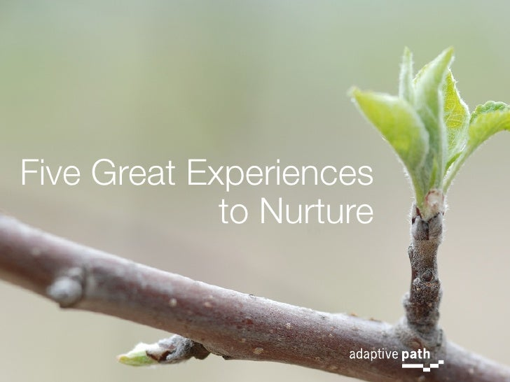 Five Great Experiences              to Nurture
