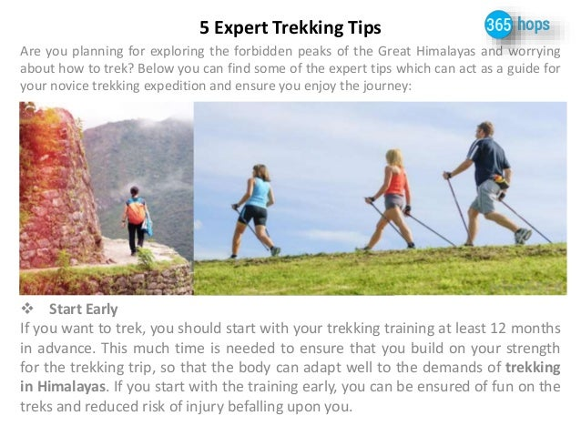 5 Expert Trekking Tips  Are you planning for exploring the forbidden peaks of the Great Himalayas and worrying  about how ...