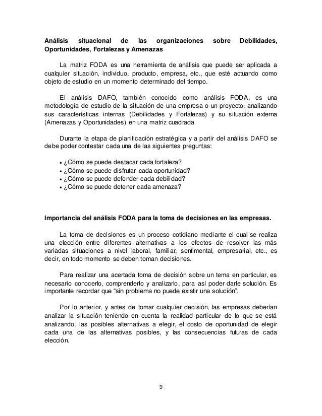 9 Análisis situacional de las organizaciones sobre Debilidades, Oportunidades, Fortalezas y Amenazas La matriz FODA es una...