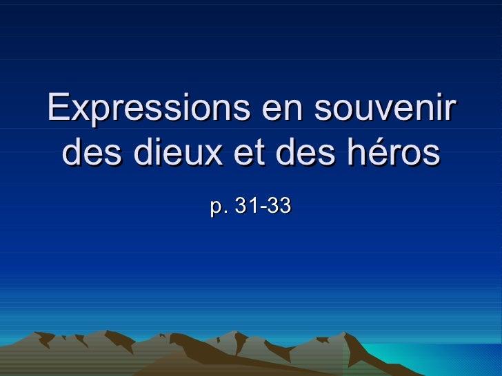 Expressions en souvenir des dieux et des héros p. 31-33