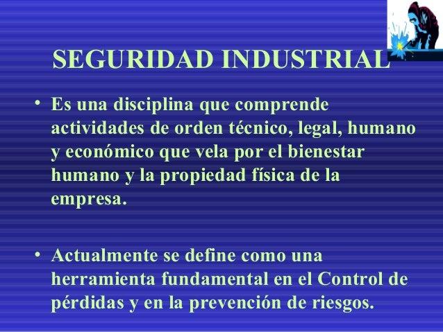 OBJETIVOS DE LA SEGURIDAD INDUSTRIAL • El objetivo de la Seguridad Industrial es prevenir los accidentes de trabajo que pu...