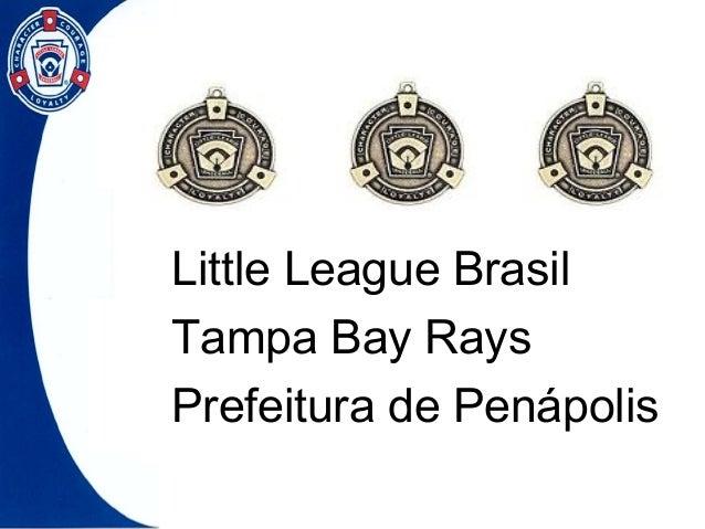Little League Brasil Tampa Bay Rays Prefeitura de Penápolis