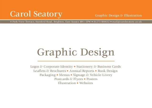 Carol Seatory Graphic Design Logos & Corporate Identity • Stationery & Business Cards Leaflets & Brochures • Annual Report...