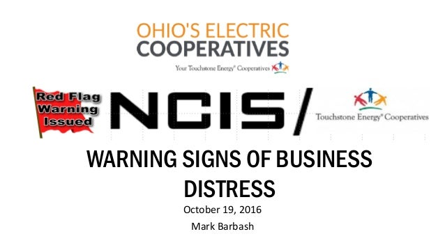 October 19, 2016 Mark Barbash WARNING SIGNS OF BUSINESS DISTRESS