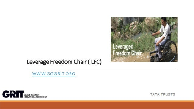 Leverage Freedom Chair ( LFC) WWW.GOGRIT.ORG