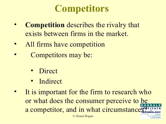which of the forces of the business environment involves the rivalry among businesses for customers  Rivalry among the existing  porter discusses strategic decisions which businesses/firms can  more about five forces : more about business strategy.