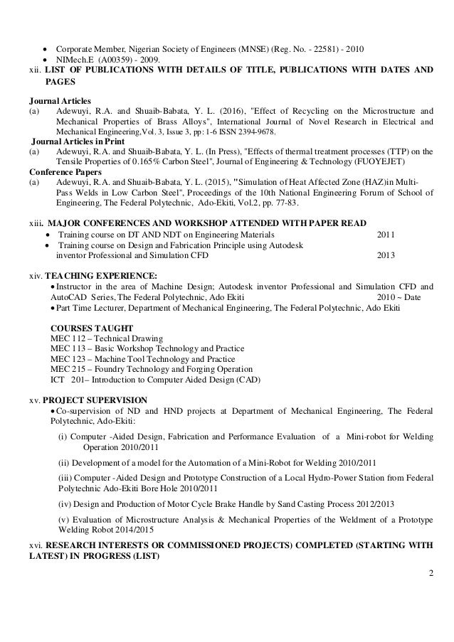 2  Corporate Member, Nigerian Society of Engineers (MNSE) (Reg. No. - 22581) - 2010  NIMech.E (A00359) - 2009. xii. LIST...