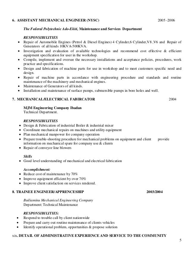 5 6. ASSISTANT MECHANICAL ENGINEER (NYSC) 2005 -2006 The Federal Polytechnic Ado-Ekiti, Maintenance and Services Departmen...