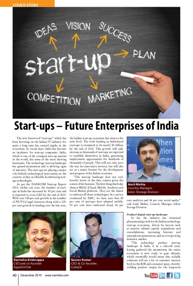 40 December 2015 www.varindia.com Saurav Kumar CEO & Co-founder, Cube26. Amit Mehta Country Manager, Isilon Storage Divisi...
