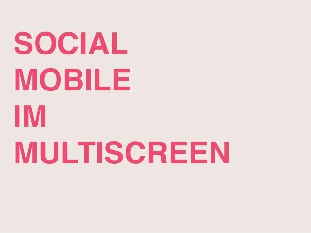 SOCIAL  MOBILE  IM  MULTISCREEN