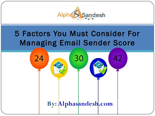 5 Factors You Must Consider For Managing Email Sender Score By: Alphasandesh.com
