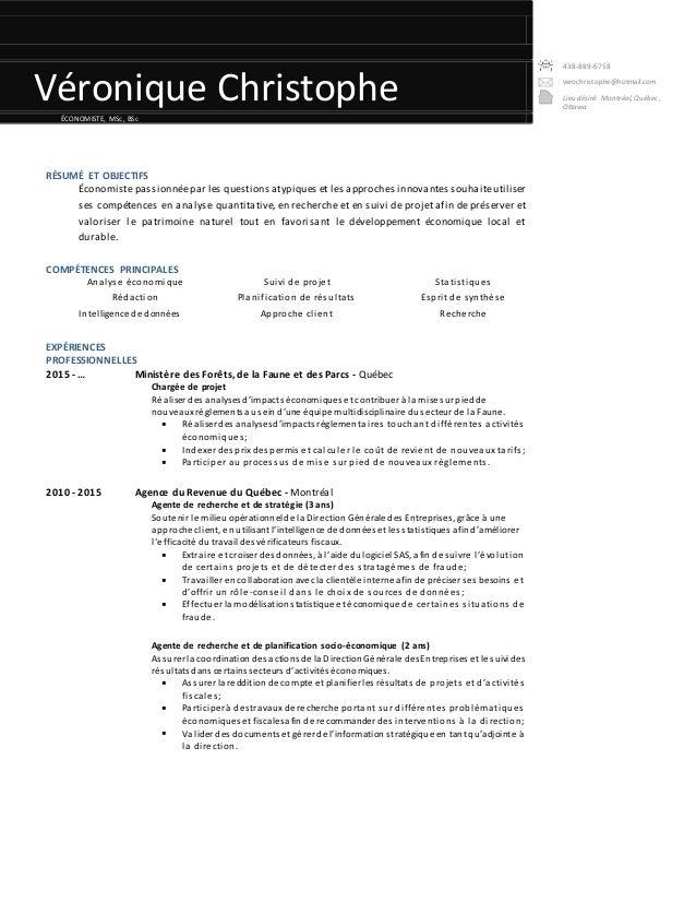 Véronique Christophe 438-889-6758 verochristophe@hotmail.com Lieu désiré: Montréal, Québec, Ottawa ÉCONOMISTE, MSc, BSc RÉ...