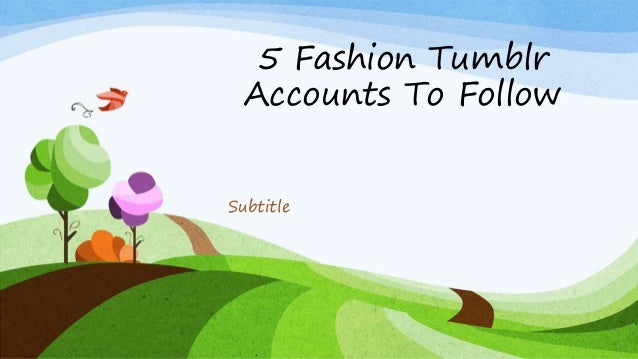 5 Fashion Tumblr Accounts To Follow Subtitle