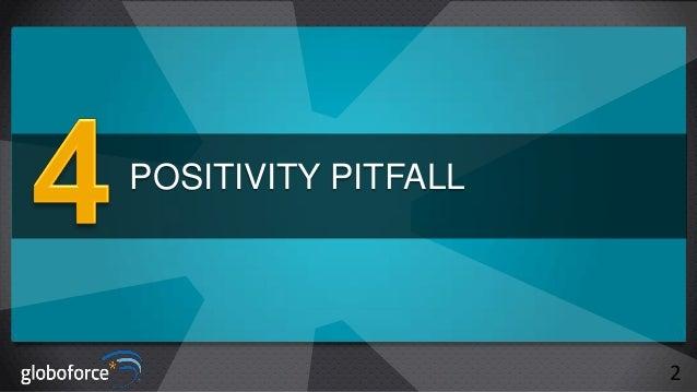 POSITIVITY PITFALL  2