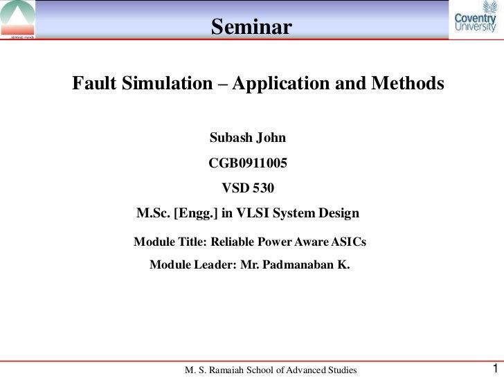 SeminarFault Simulation – Application and Methods                   Subash John                   CGB0911005              ...
