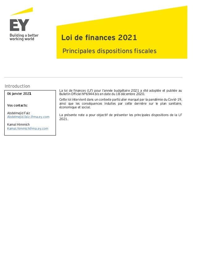 Introduction La loi de finances (LF) pour l'année budgétaire 2021 a été adoptée et publiée au Bulletin Officiel N°6944 bis...