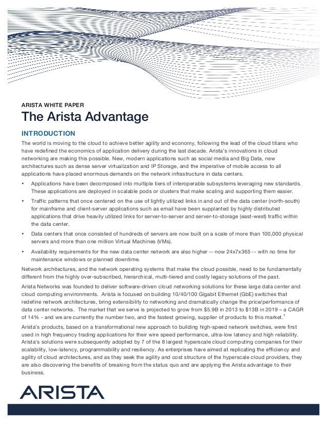 ARISTA WHITE PAPER The Arista Advantage INTRODUCTION The world is moving to the cloud to achieve better agility and econom...