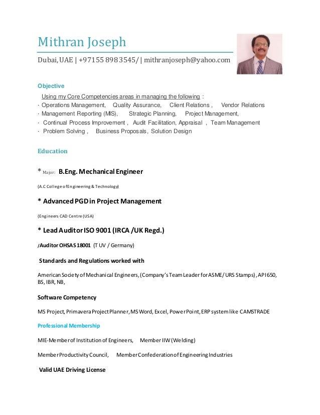 Mithran Joseph Dubai, UAE   +97155 8983545/   mithranjoseph@yahoo.com Objective Using my Core Competencies areas in managi...