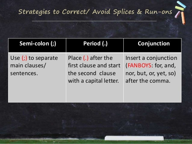 how to avoid run on sentences and comma splices