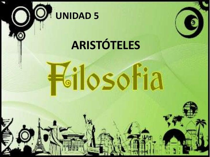 UNIDAD 5  ARISTÓTELES