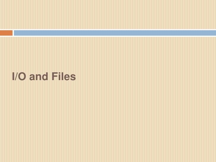 I/O and Files<br />