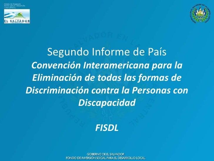 Segundo Informe de País Convención Interamericana para la Eliminación de todas las formas deDiscriminación contra la Perso...