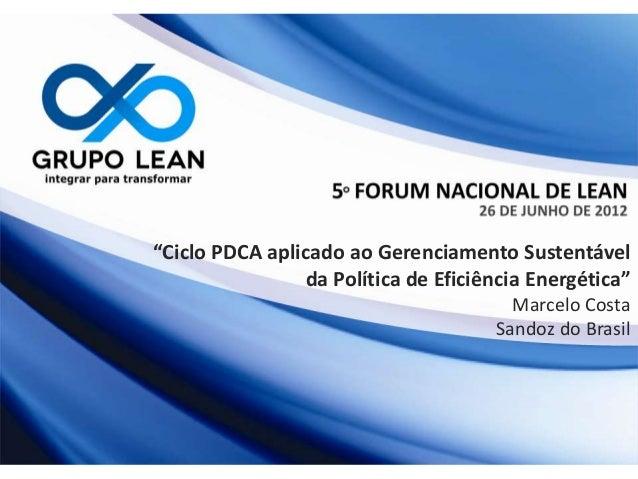 """""""Ciclo PDCA aplicado ao Gerenciamento Sustentável                 da Política de Eficiência Energética""""                   ..."""