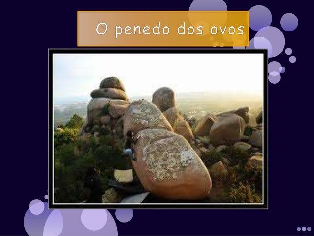 Dizia-se em tempos que por baixo de tal pedra havia um tesouro escondido(um tesouro Encantado) que pertenceria a quem foss...