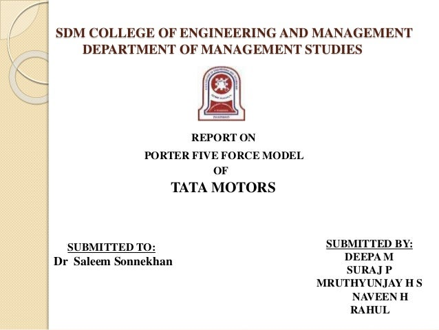 "porter s five force model analysis of tata motors Porter's five forces analysis on tata nano  subject: submission of the report on  ""porter's five forces model on automobile (tata nano)  if the nano fails or  falls flat the tata motors will not be in a state to slow done the."