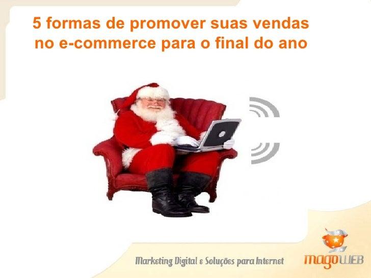 5 formas de promover suas vendas no e-commerce para o final do ano