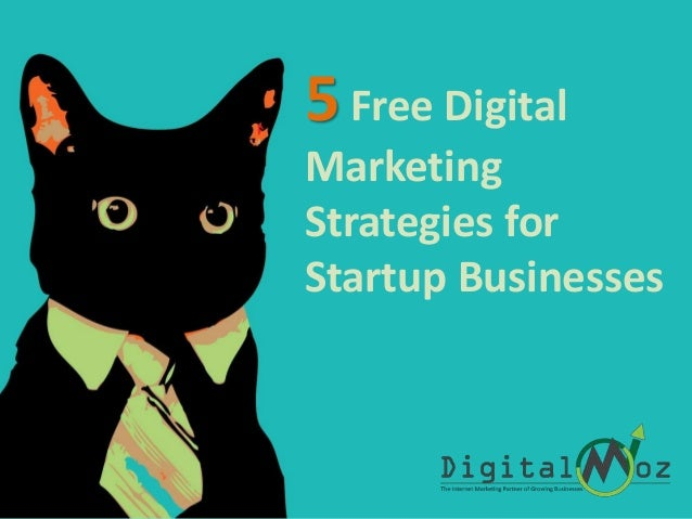 5Free Digital Marketing Strategies for Startup Businesses