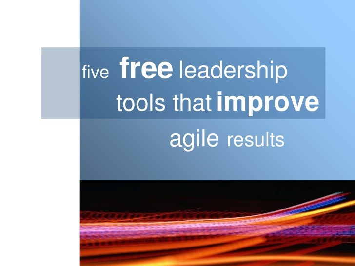 five   free leadership       tools that improve           agile results