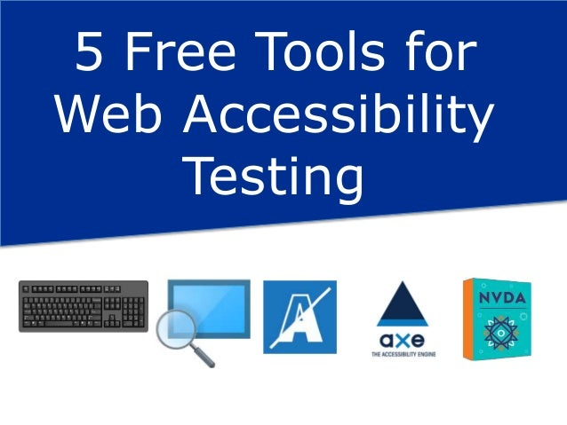 5 Free Tools for Web Accessibility Testing