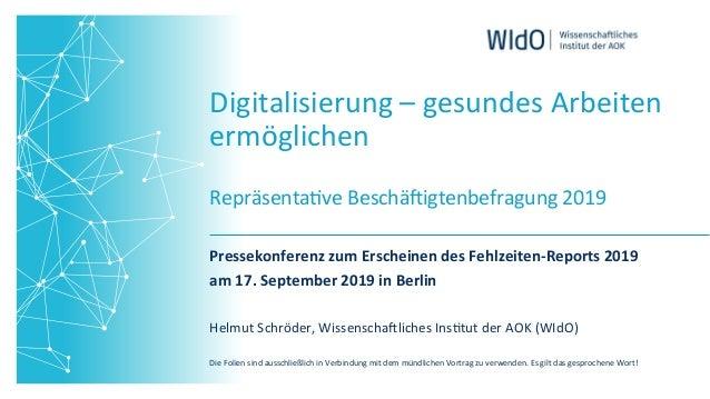 Digitalisierung–gesundesArbeiten ermöglichen  Repräsenta8veBeschä;igtenbefragung2019 PressekonferenzzumErschein...