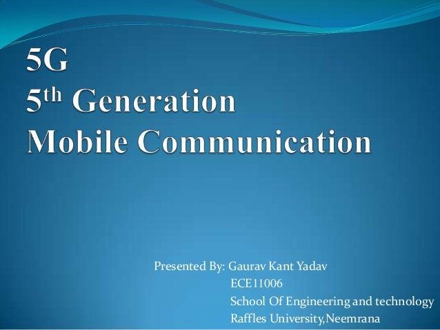 Presented By: Gaurav Kant Yadav ECE11006 School Of Engineering and technology Raffles University,Neemrana