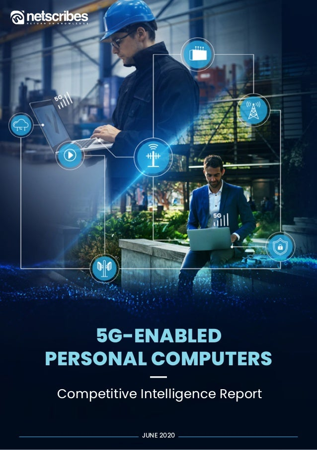 AI INSIGHTS | JUNE 2019 5G-ENABLED PERSONAL COMPUTERS Competitive Intelligence Report JUNE 2020
