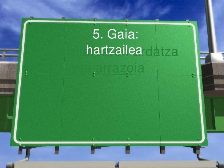 Publizitatearen ardatza eta arrazoia 5. Gaia: hartzailea