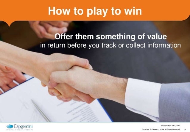 How to play to win  Offer them something of value  in return before you track or collect information  Presentation Title  ...
