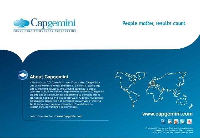 www.capgemini.com  The information contained in this presentation is proprietary.  Copyright © 2014 Capgemini. All rights ...